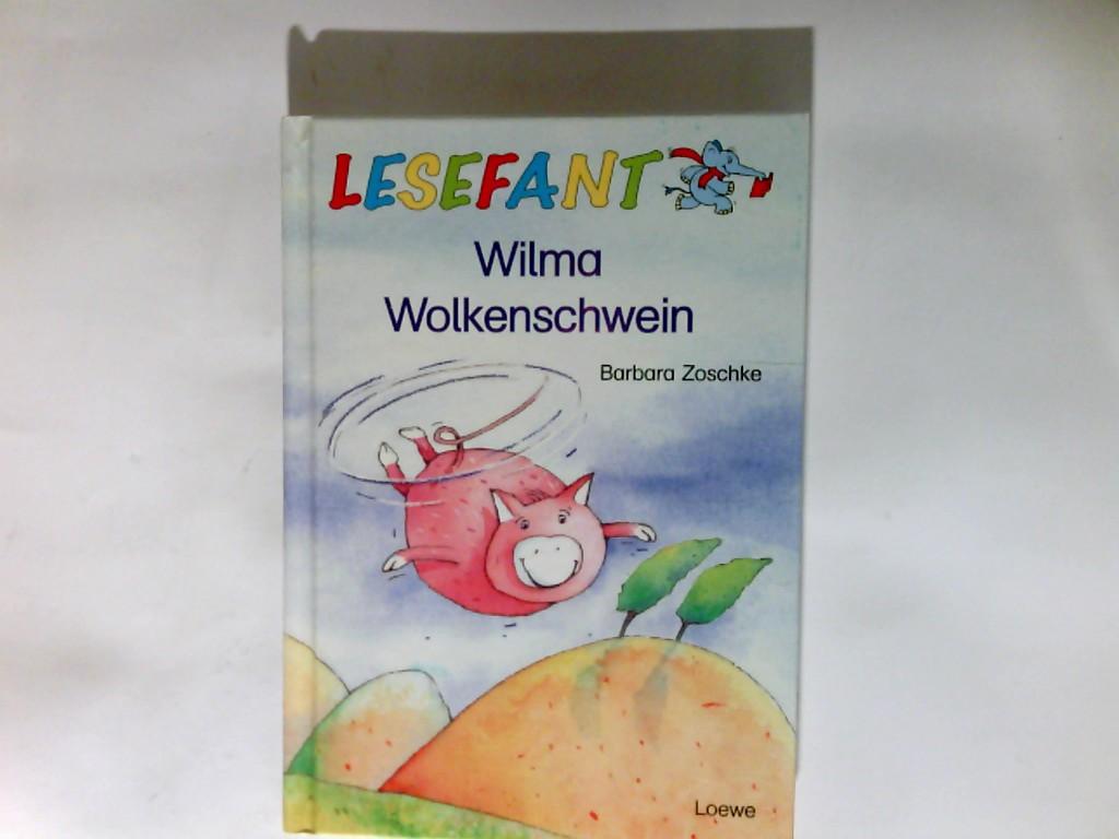 Wilma Wolkenschwein. 1. Aufl.  Lesefant