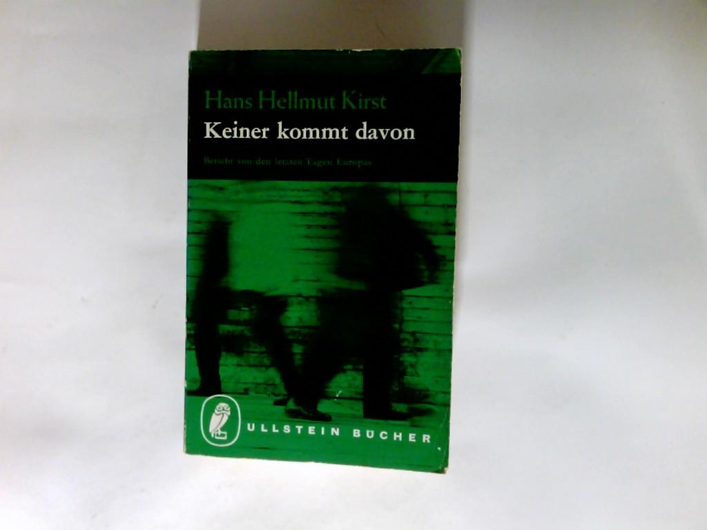 Keiner kommt davon : Bericht von d. letzten Tagen Europas. Ullstein Bücher ; Nr. 395/396 Ungekürzte Ausg.