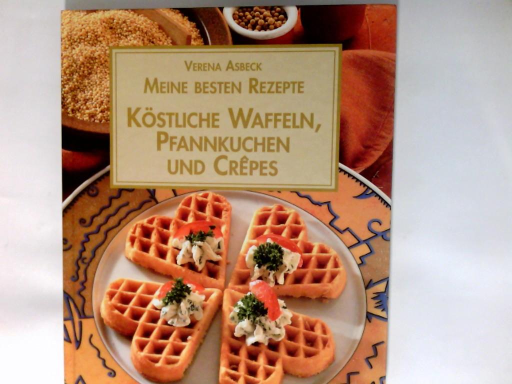 Köstliche Waffeln, Pfannkuchen und Crêpes. Meine besten Rezepte