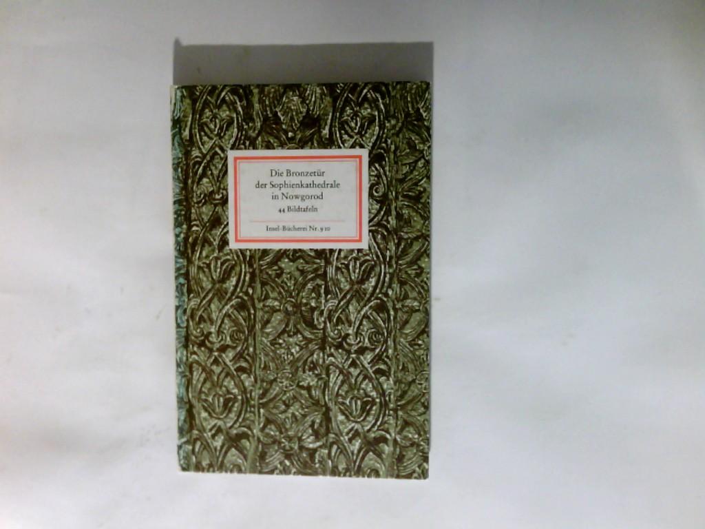 Krause, Hans-Joachim (Herausgeber) und Ernst Schubert: Die Bronzetür der Sophienkathedrale in Nowgorod. 3. Aufl. Insel-Bücherei ; Nr. 910