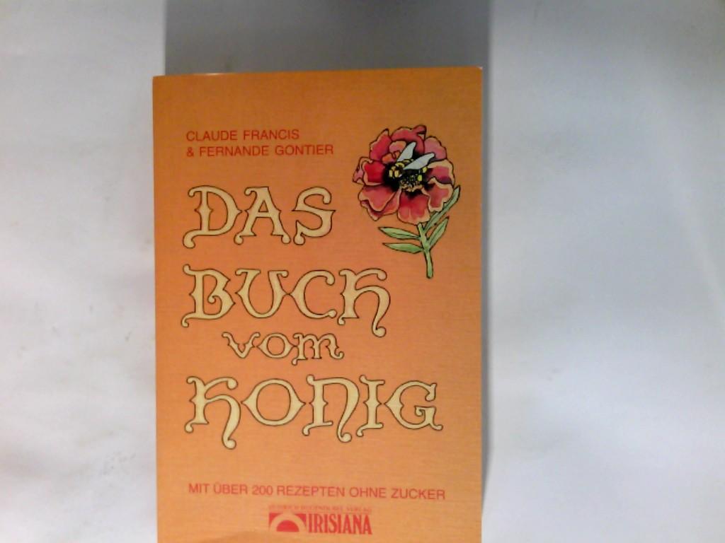 Das Buch vom Honig. Mit über 200 Rezepten ohne Zucker 2. Auflage