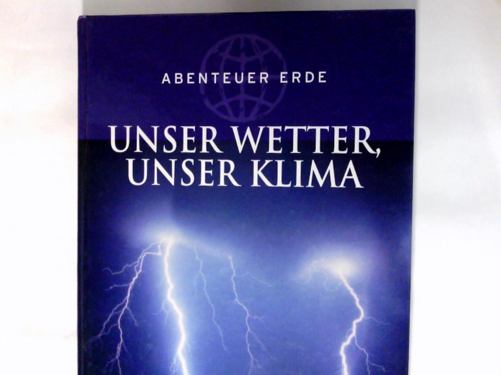 Unser Wetter, unser Klima. Abenteuer Erde; Weltbild-SammlerEditionen