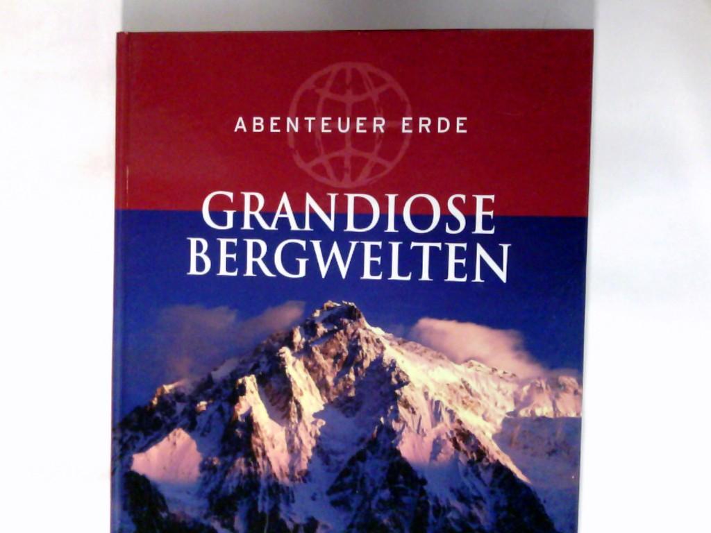 Grandiose Bergwelten. Abenteuer Erde; Weltbild-SammlerEditionen