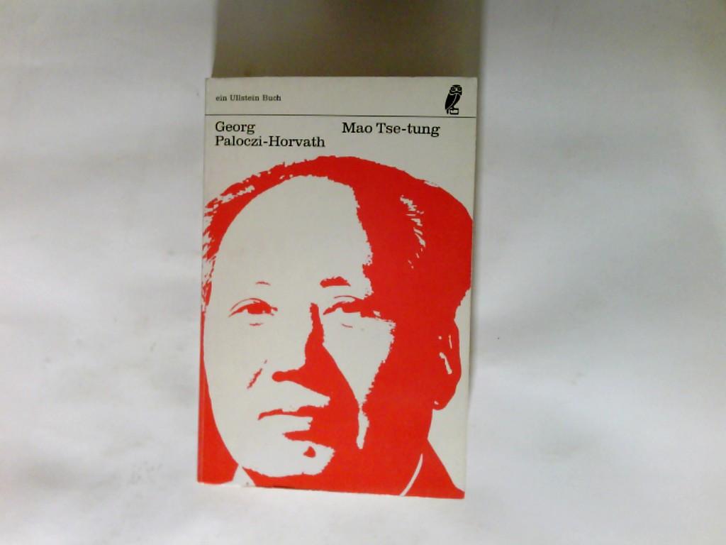 Pálóczi-Hórvath, György (Verfasser) und Aus d. Engl. Übers. Rolf Hellmut Foerster: Mao Tse-tung : Der Herr der blauen Ameisen. Ullstein-Bücher ; Nr. 2605/2606