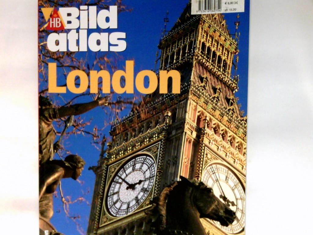 London : Sightseeing und Shopping, Musik, Theater und Nightlife, Schlösser, Parks und Landpartien. HB-Bildatlas ; 175