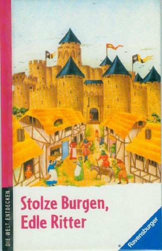 Stolze Burgen, edle Ritter. Die Welt entdecken