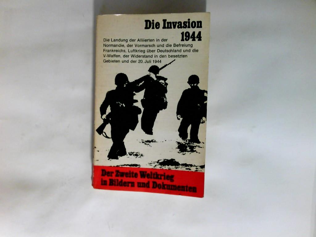 Der Zweite Weltkrieg in Bildern und Dokumenten   Band. 8., Die Invasion 1944