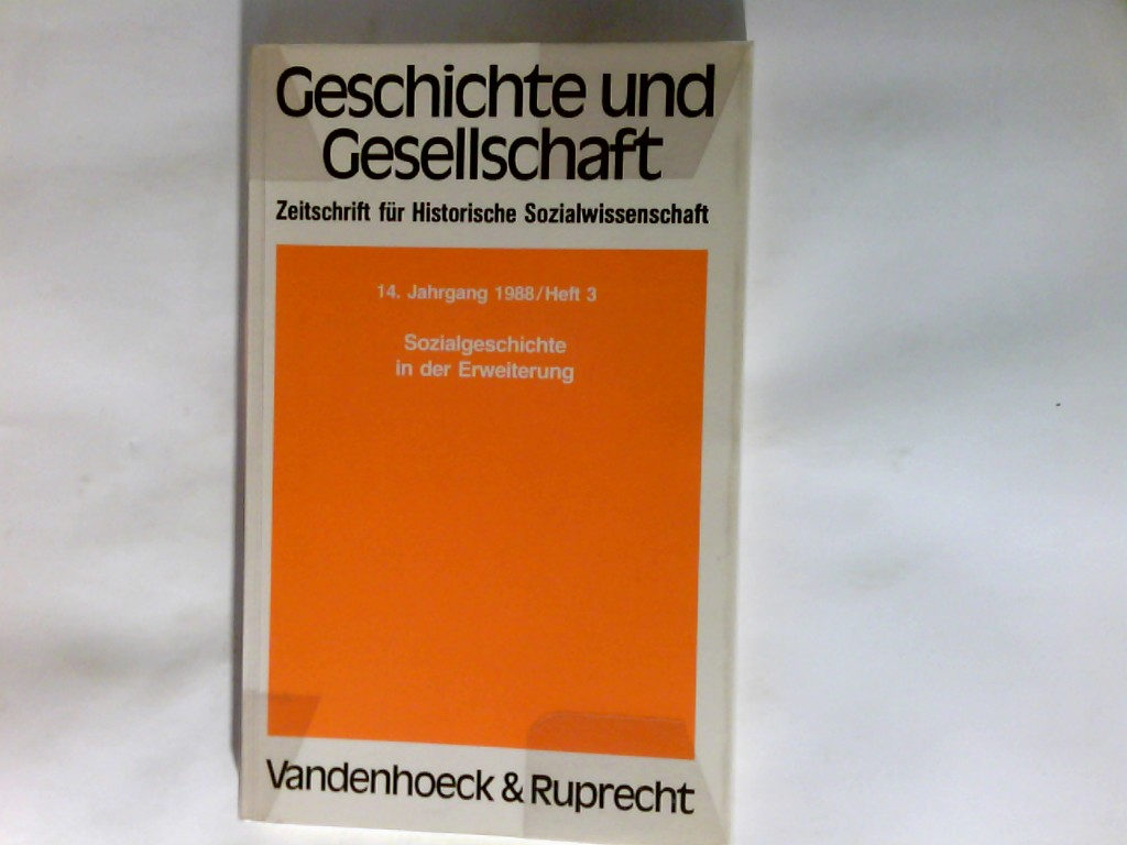 Sozialgeschichte in der Erweiterung.   Geschichte und Gesellschaft. Zeitschrift für Historische Sozialwissenschaft. 14. Jahrgang, 1988, Heft 3