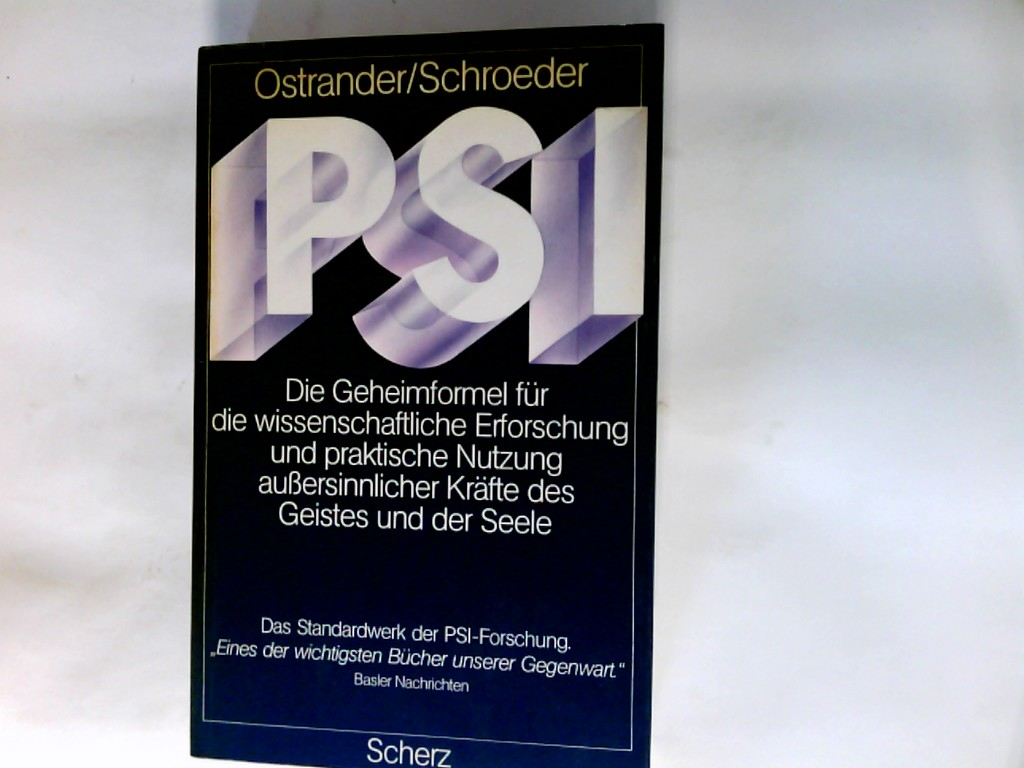 Ostrander, Sheila (Verfasser) und Lynn (Verfasser) Schroeder: PSI : d. wissenschaftl. Erforschung u. prakt. Nutzung aussersinnl. Kräfte d. Geistes u.d. Seele im Ostblock 15. Aufl.