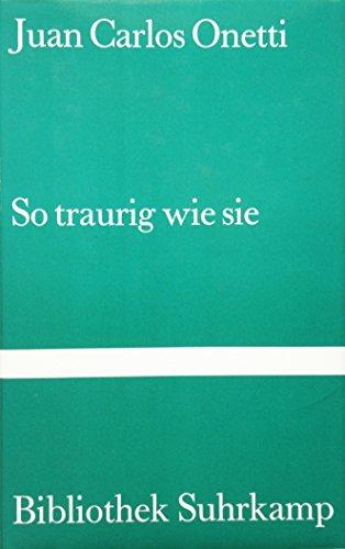 So traurig wie sie : Erzählungen. 1. Aufl. Bibliothek Suhrkamp ; Bd. 808