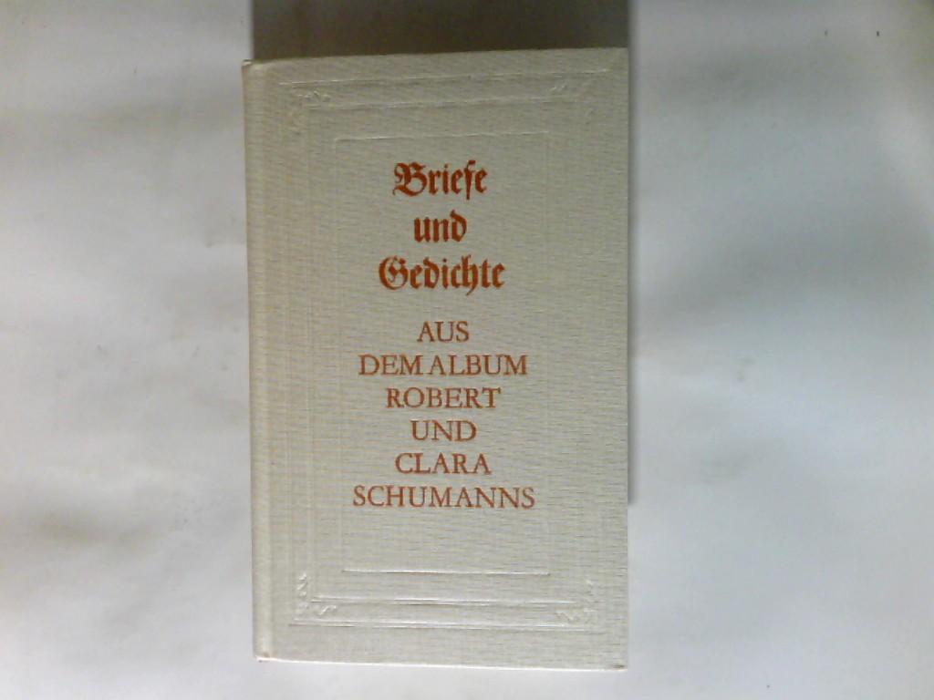 Briefe und Gedichte aus dem Album Robert und Clara Schumanns : nach d. Quellen d. Sächs. Landesbibliothek Dresden. 2., durchges. Aufl.