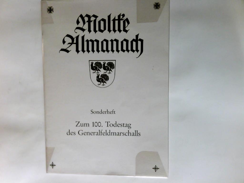 Moltke Almanach. Sonderheft zum 100. Todestag des Generalfeldmarschalls Sonderheft