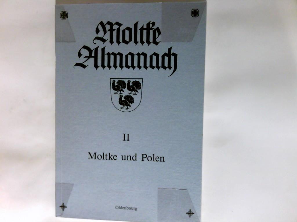 Moltke und Polen. hrsg. von der Moltke-Stiftung. Moltke-Almanach ; Band. 2