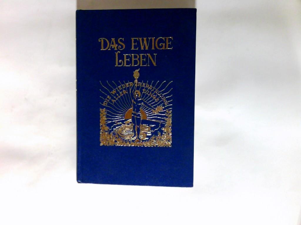 Das ewige Leben; Teil: Bd. 3., Die Wiederherstellung aller Dinge 9. Aufl.