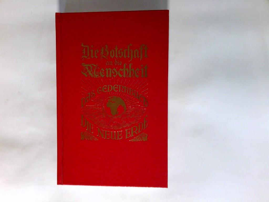 Die Botschaft an die Menschheit, Band 2: Die Neue Erde. Das Gedenkbuch. 25. Auflage