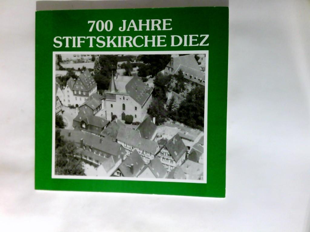 700 Jahre Stiftskirche Diez. Herausgeber: Evangelische Stiftskirchengemeinde Diez
