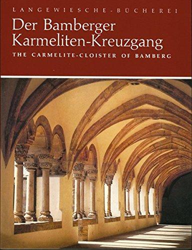 Der Bamberger Karmeliten-Kreuzgang = The Carmelite cloister of Bamberg. Übers.: Mechthild Straetmans u. Dinah Radtke 3. Aufl. Langewiesche-Bücherei