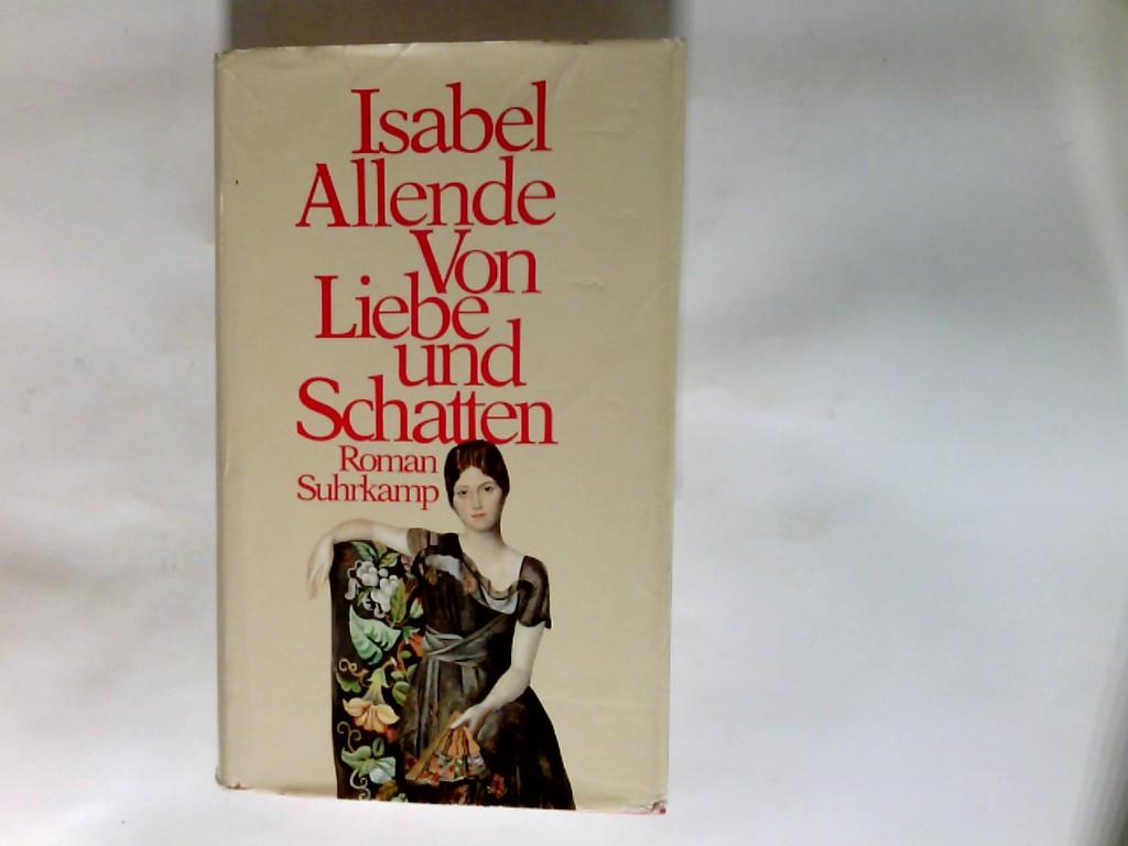 Von Liebe und Schatten : Roman. 1. Aufl.