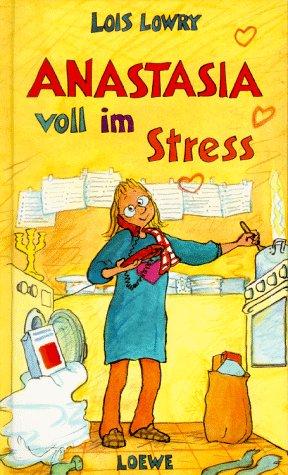 Anastasia voll im Stress. 2. Aufl.