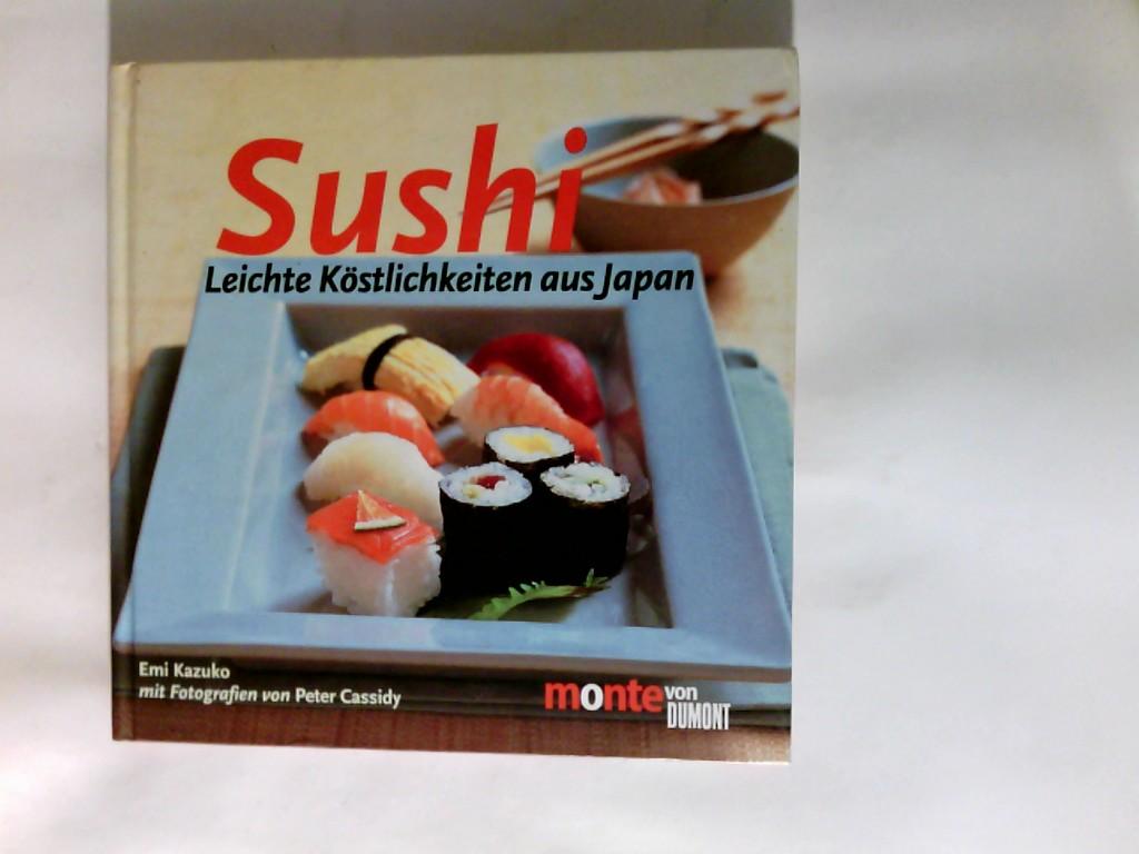 Sushi : leichte Köstlichkeiten aus Japan. Monte von DuMont
