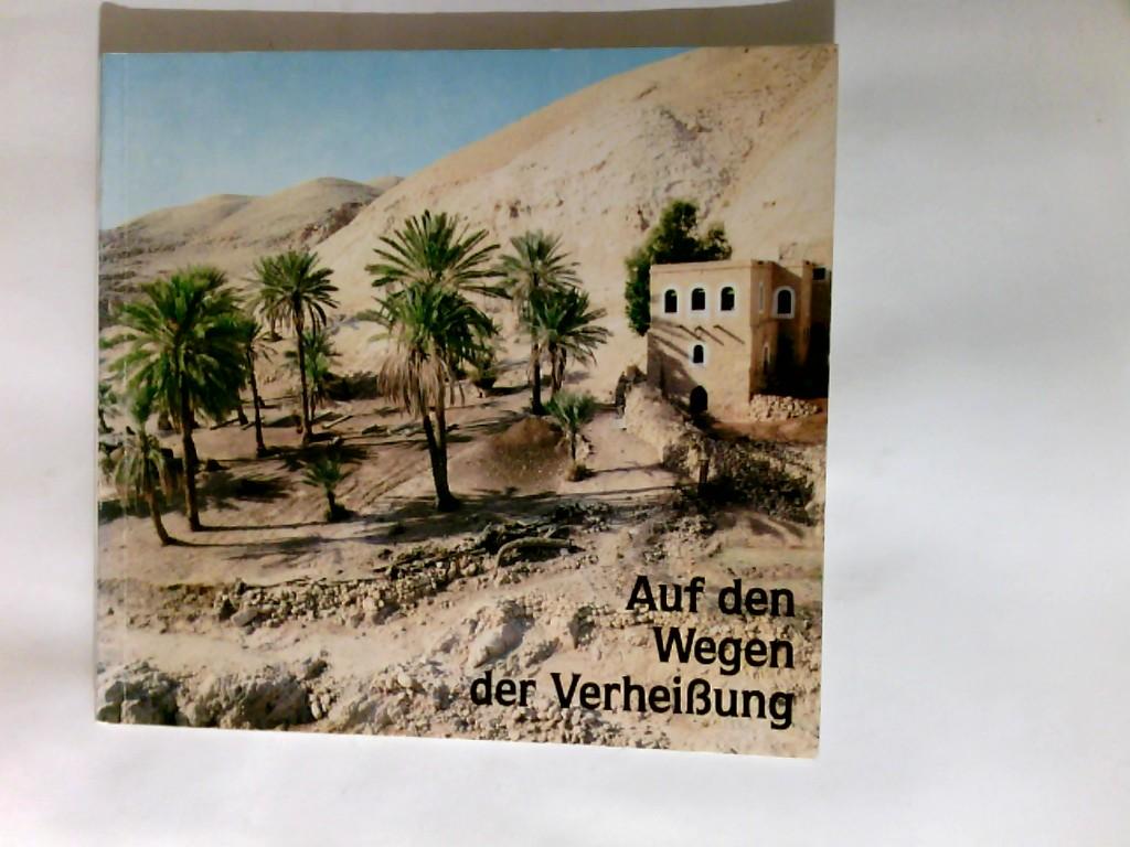 Auf den Wegen der Verheissung. Fotos Cedric Muscat. 3. Auflage - Muscat, Cedric (Verfasser) und Hrsg. Beate Both