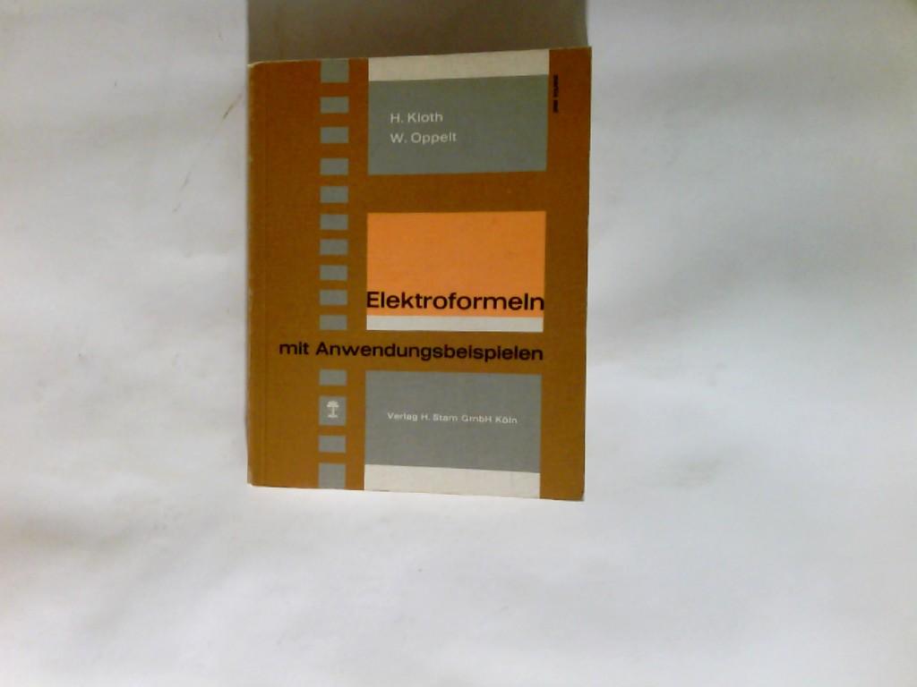 Kloth, Heinz (Verfasser) und Wolfgang (Verfasser) Oppelt: Elektroformeln mit Anwendungsbeispielen. 3. Aufl.