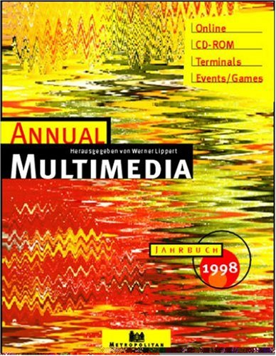Annual Multimedia Jahrbuch 1998. Online. CD- Rom. Terminals. Events/Games
