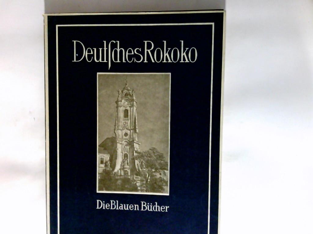 Deutsches Rokoko : Das Phänomen d. Formenwandels vom Barock zum Rokoko in d. dt. Architektur. 1.-20. Tsd. Die blauen Bücher