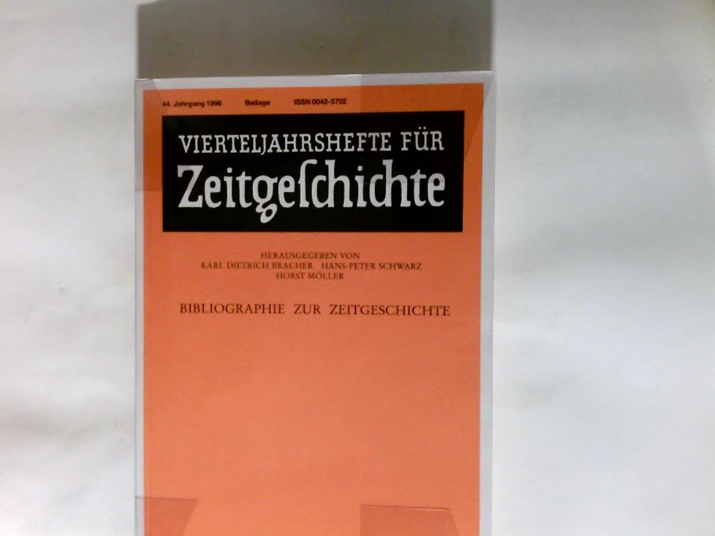 Vierteljahrshefte für Zeitgeschichte.  Bibliographie zur Zeitgeschichte 44. Jahrgang