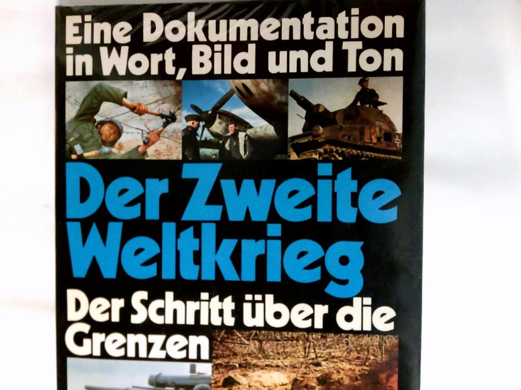 Der II.  Weltkrieg   Band. 2., Der Schritt über die Grenzen : 1938 - 1941