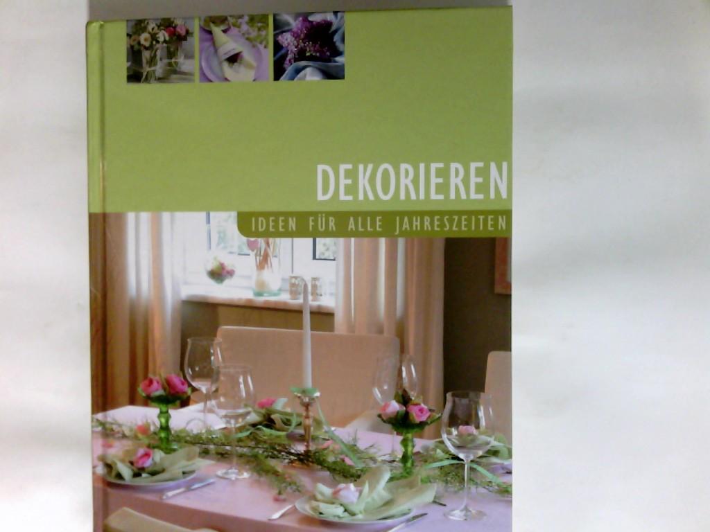 Dekorieren : Ideen für alle Jahreszeiten. Fotos: Bildarchiv Medienprojekte München.