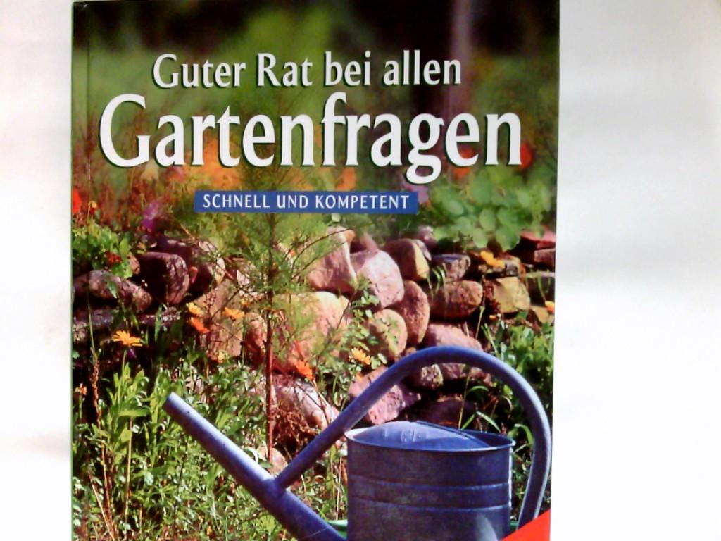 Guter Rat bei allen Gartenfragen : schnell und kompetent    Profi-Hilfe bei allen Gartenproblemen Genehmigte Sonderausg.