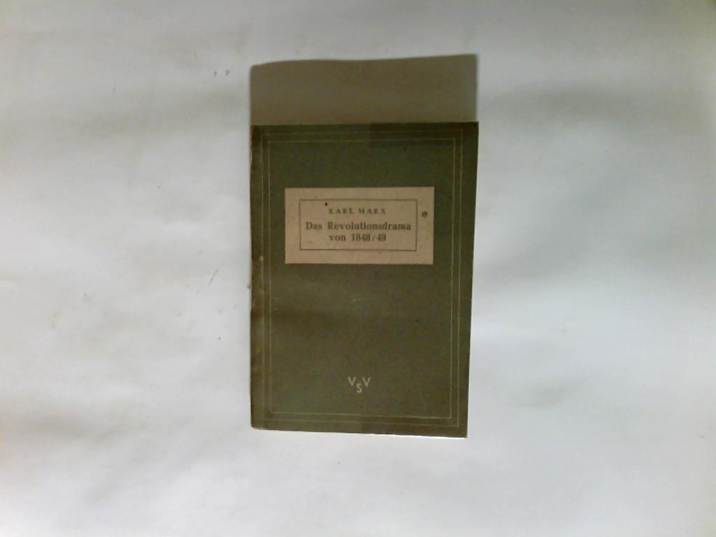 Das Revolutionsdrama von 1848 / 49 Mit e. Nachw. v. Friedrich Engels. Eingel. v. Karl Bittel Kleine marxistische Bibliothek