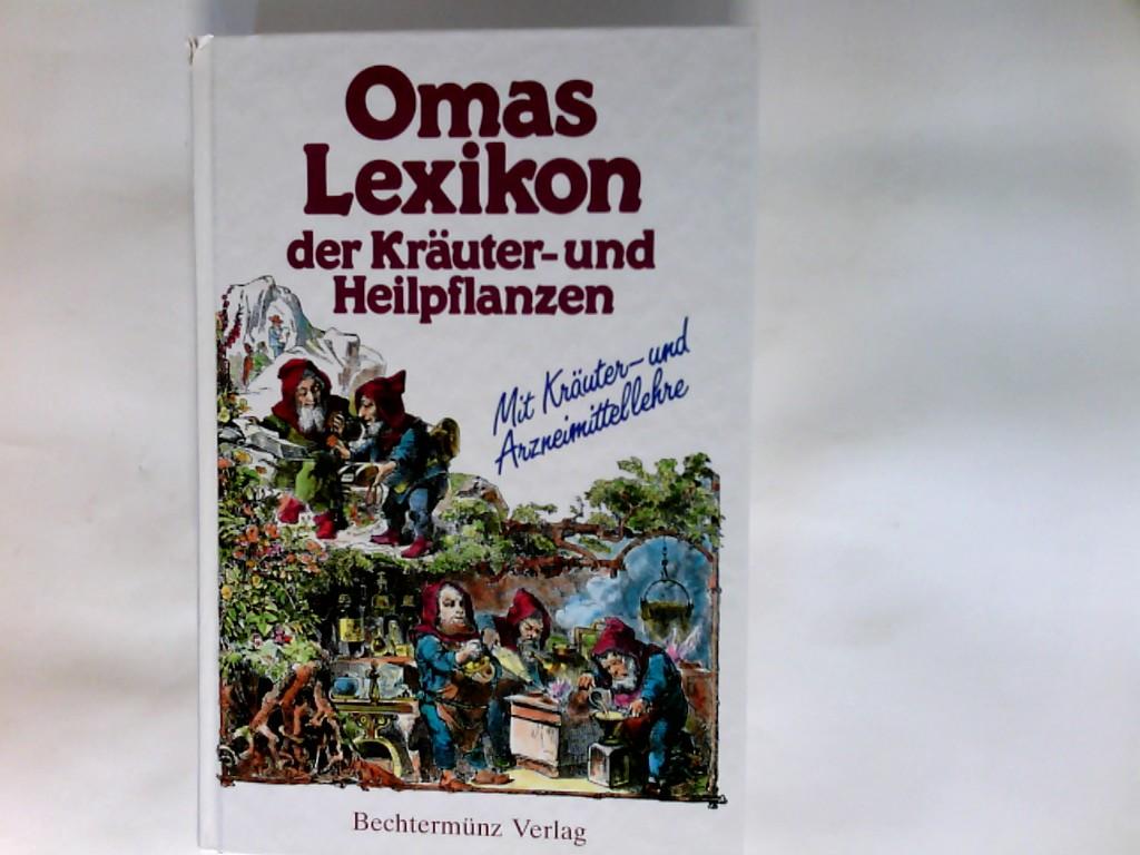 Siegmund, Ferdinand (Verfasser): Omas Lexikon der Kräuter- und Heilpflanzen    mit Kräuter- und Arzneimittellehre