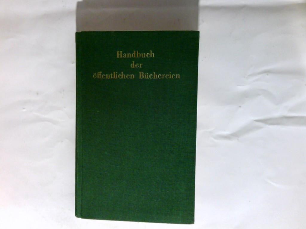 Handbuch der öffentlichen Büchereien. hrsg. durch den Deutschen Büchereiverband in Zsarbeit mit dem Verein der Bibliothekare an öffentlichen Büchereien