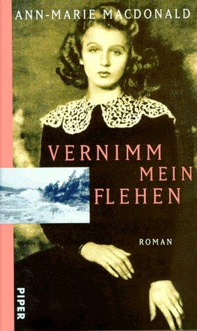 Vernimm mein Flehen : Roman. 2. Auflage