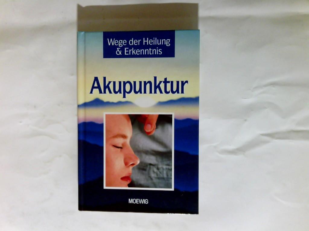 Wege der Heilung & Erkenntnis   Akupunktur. Rainer Stahlhacke