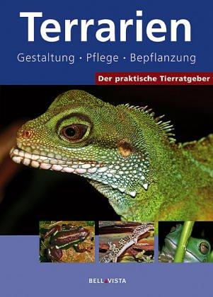 Der praktische Tierratgeber: Terrarien 1. Aufl.