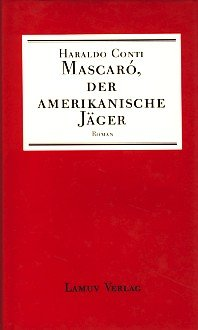 Mascaró, der amerikanische Jäger = (Mascaró, el cazador americano). Einl.: Gabriel García Márquez. 1. Aufl.