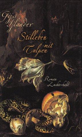 Stilleben mit Tulpen : Roman.