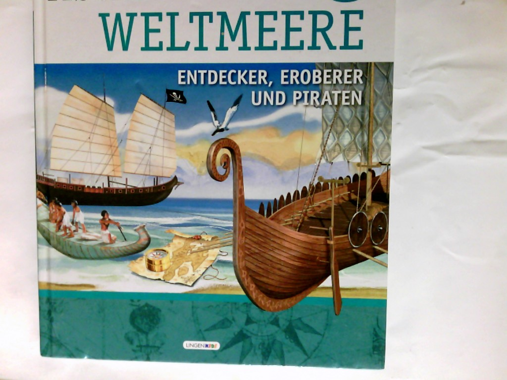 Dué, Andrea und Renzo Rossi: Abenteuer der Weltmeere - Entdecker, Eroberer und Piraten Lingenkids