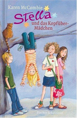 McCombie, Karen (Verfasser) und Aus dem Engl. Anne Braun: Stella und das Kopfüber-Mädchen. Fischer Schatzinsel