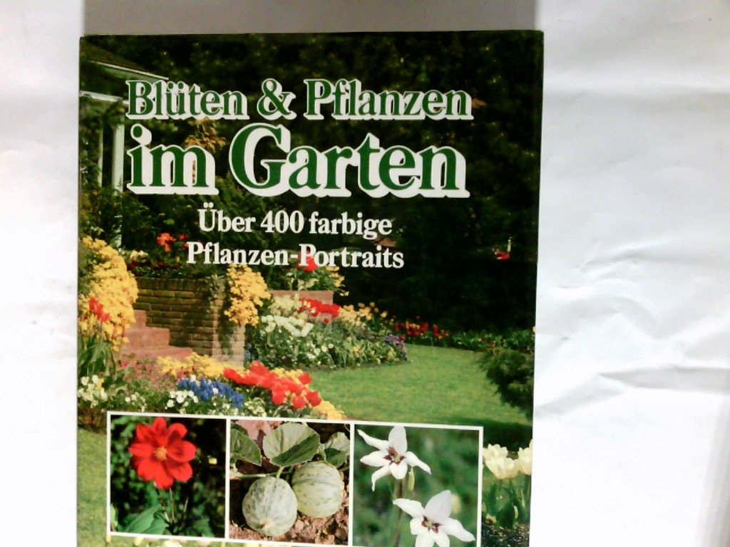 Blüten &  Pflanzen im Garten