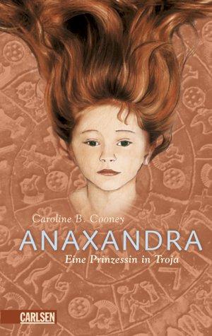 Anaxandra : eine Prinzessin in Troja.