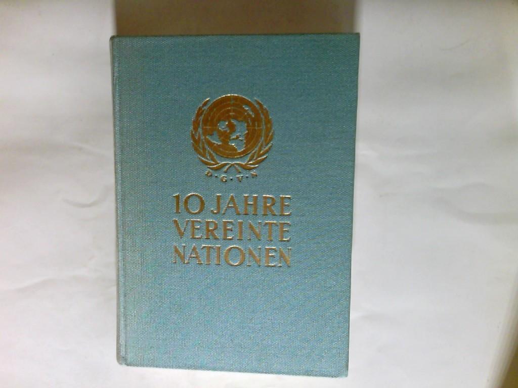10 Jahre Vereinte Nationen von 1945 bis 1955 : Deutschland u.d. Vereinten Nationen. Hrsg.: Dt. Gesellschaft f.d. Vereinten Nationen, Heidelberg