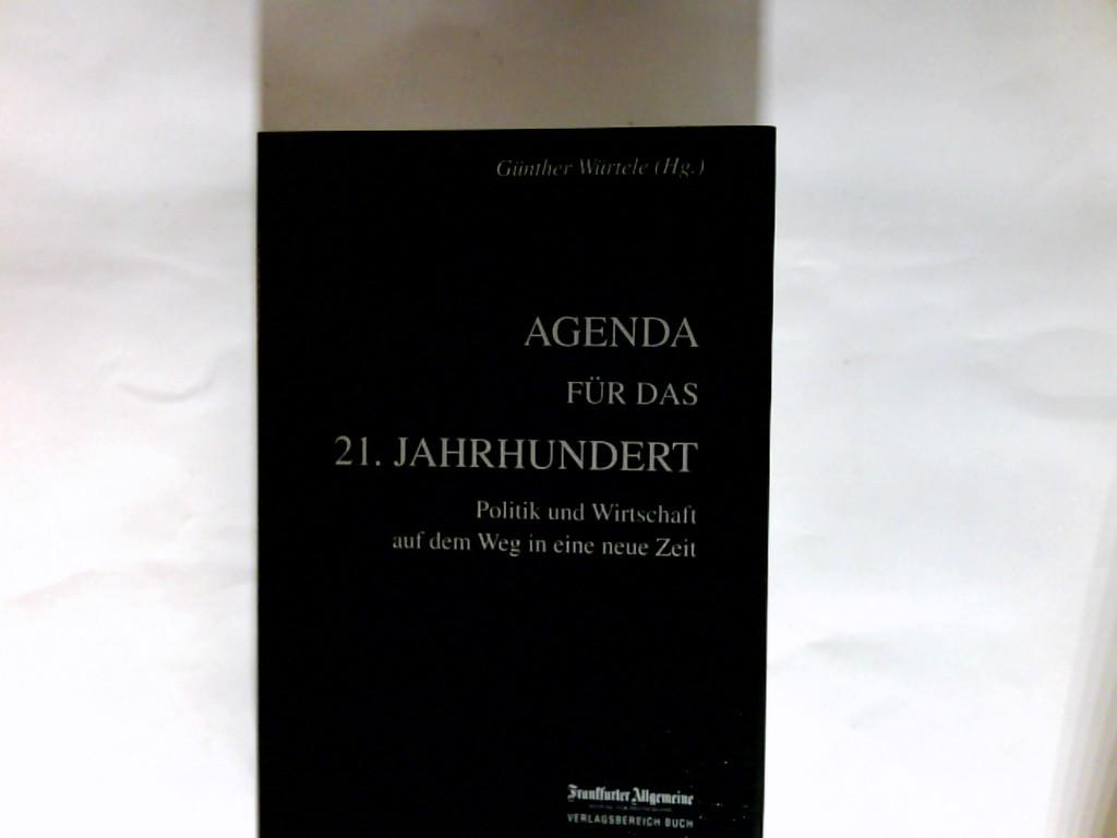 Agenda für das 21. Jahrhundert   Politik und Wirtschaft auf dem Weg in eine neue Zeit 1. Aufl.