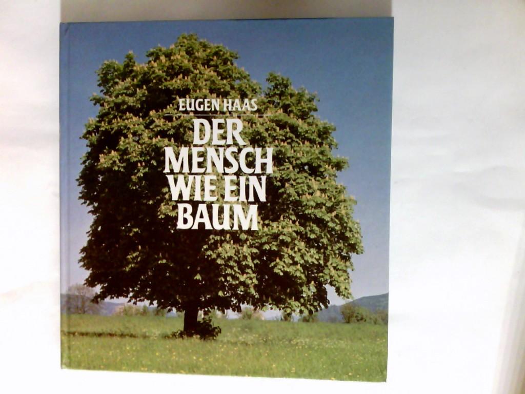 Haas, Eugen: Der Mensch wie ein Baum. Begegnungen mit mir selbst 4. Auflage