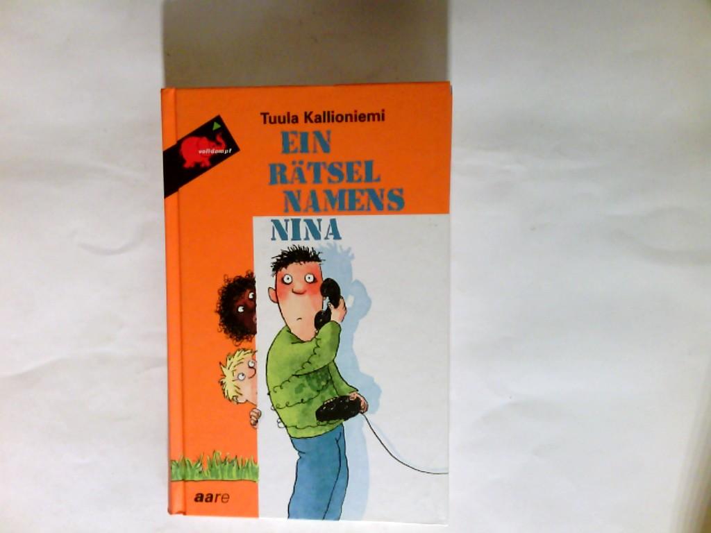 Kallioniemi, Tuula (Verfasser) und Aus dem Finn. Stefan Moster: Ein Rätsel namens Nina. Volldampf
