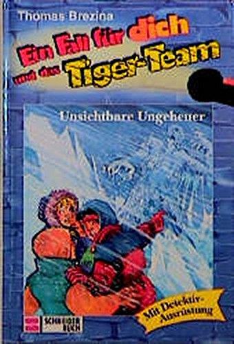 Ein Fall für dich und das Tiger-Team  Fall 8., Unsichtbare Ungeheuer : [mit Detektivausrüstung]
