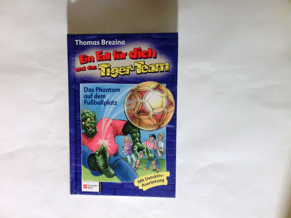 Ein Fall für dich und das Tiger-Team    Fall 21., Das Phantom auf dem Fußballplatz : [mit Detektivausrüstung]